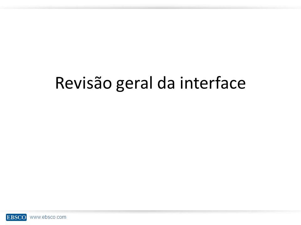 www.ebsco.com Revisão geral da interface