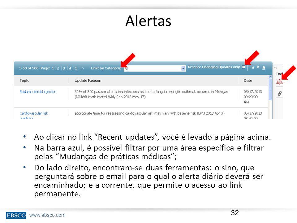 www.ebsco.com Alertas 32 Ao clicar no link Recent updates, você é levado a página acima. Na barra azul, é possível filtrar por uma área específica e f