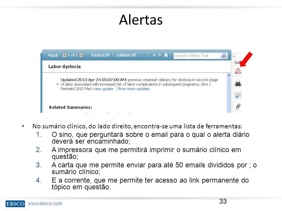 www.ebsco.com Alertas 33 No sumário clínico, do lado direito, encontra-se uma lista de ferramentas: 1.O sino, que perguntará sobre o email para o qual
