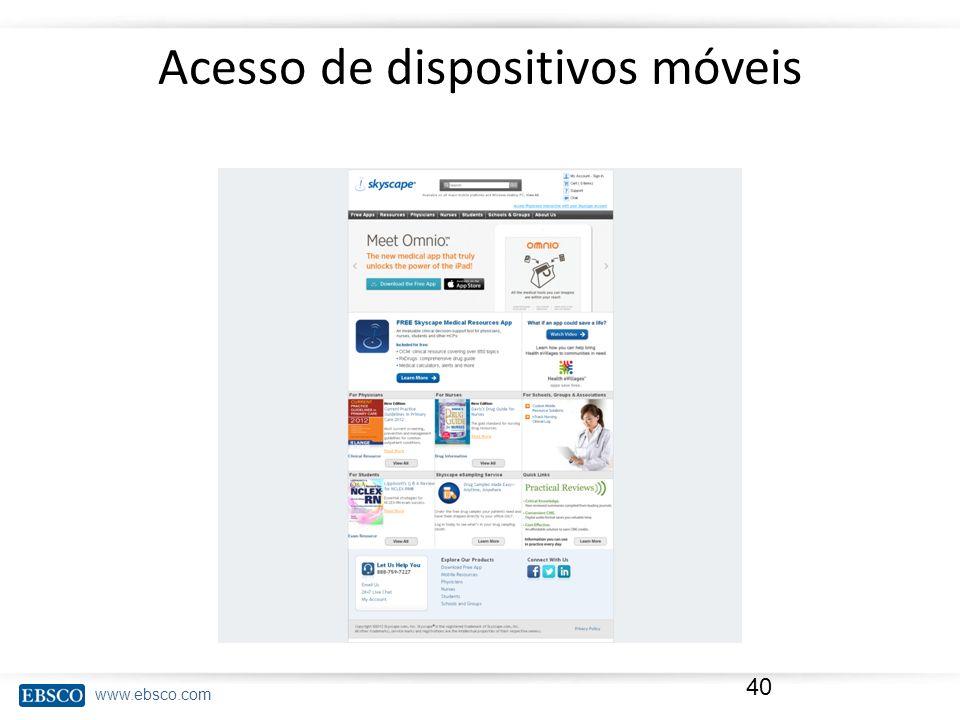www.ebsco.com Acesso de dispositivos móveis 40