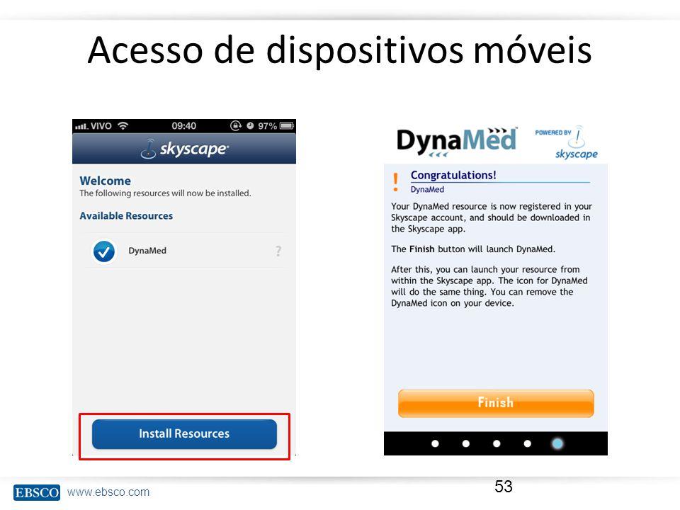 www.ebsco.com Acesso de dispositivos móveis 53