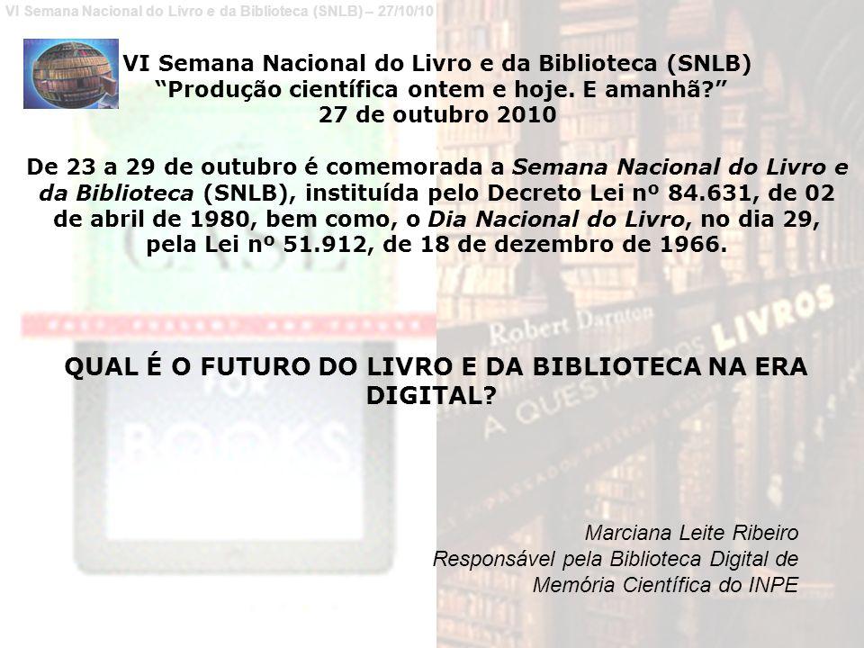 VI Semana Nacional do Livro e da Biblioteca (SNLB) – 27/10/10 VI Semana Nacional do Livro e da Biblioteca (SNLB) Produção científica ontem e hoje.