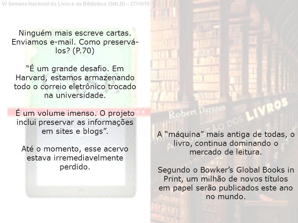 VI Semana Nacional do Livro e da Biblioteca (SNLB) – 27/10/10 Ninguém mais escreve cartas.