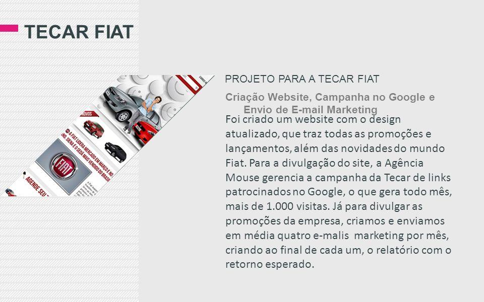 TECAR FIAT Foi criado um website com o design atualizado, que traz todas as promoções e lançamentos, além das novidades do mundo Fiat.