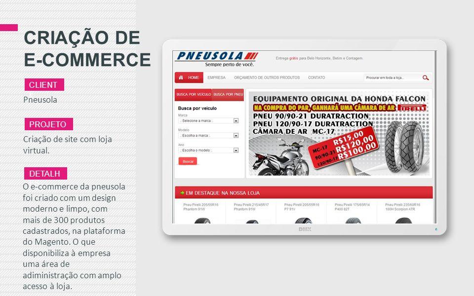 CRIAÇÃO DE E-COMMERCE Pneusola CLIENT E PROJETO Criação de site com loja virtual.