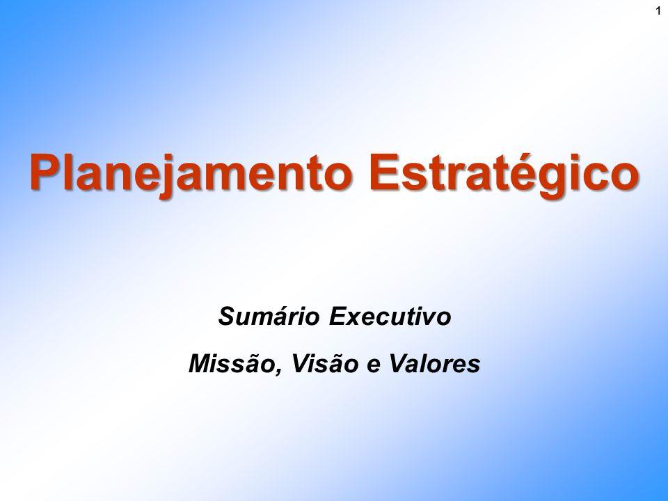 Planejamento Estratégico Sumário Executivo Missão, Visão e Valores 1