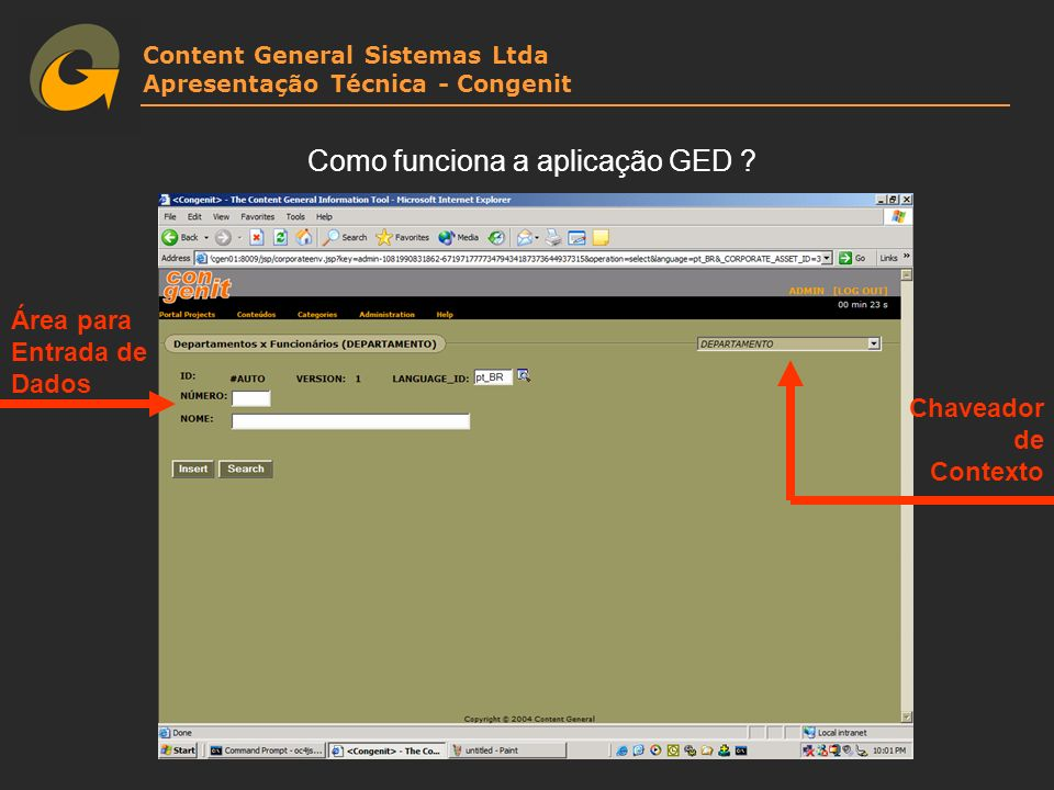 Content General Sistemas Ltda Apresentação Técnica - Congenit Como funciona a aplicação GED ? Área para Entrada de Dados Chaveador de Contexto
