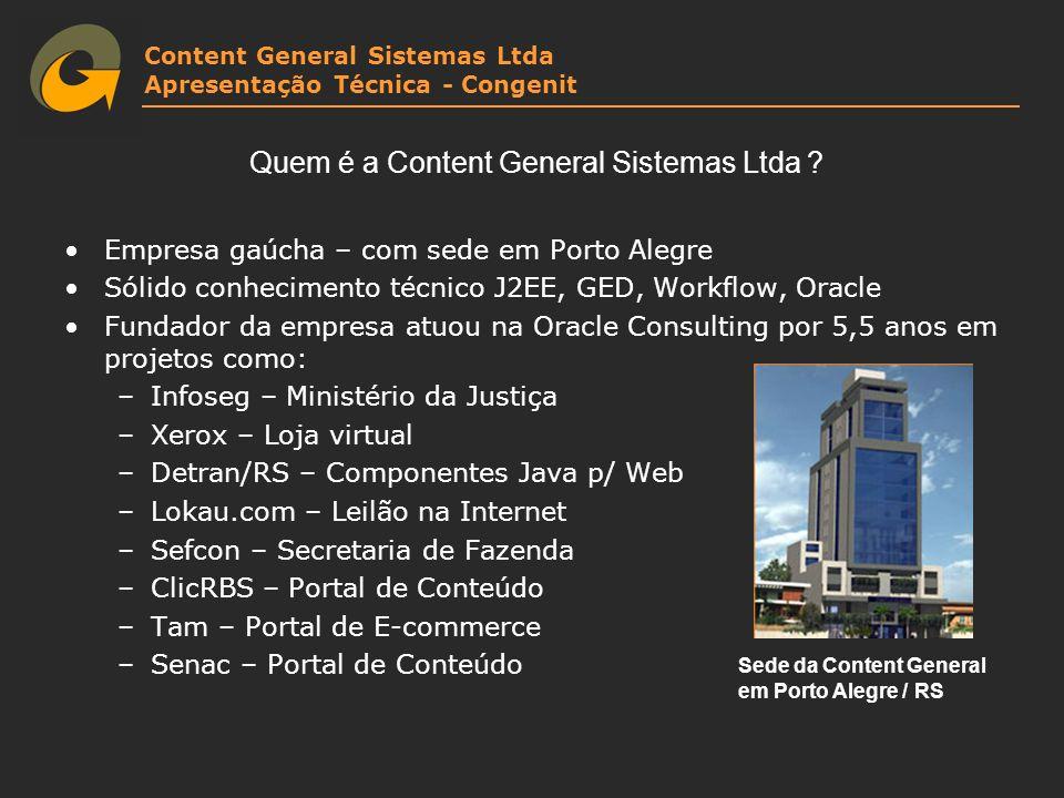 Content General Sistemas Ltda Apresentação Técnica - Congenit Quem é a Content General Sistemas Ltda ? Empresa gaúcha – com sede em Porto Alegre Sólid
