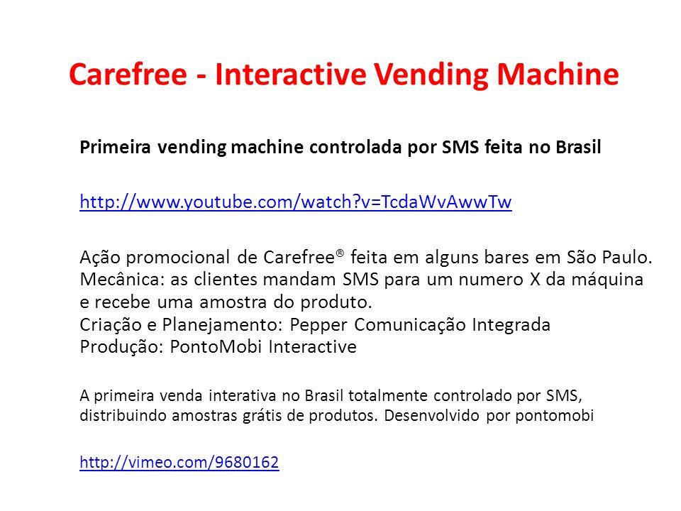 Carefree - Interactive Vending Machine Primeira vending machine controlada por SMS feita no Brasil http://www.youtube.com/watch?v=TcdaWvAwwTw Ação pro