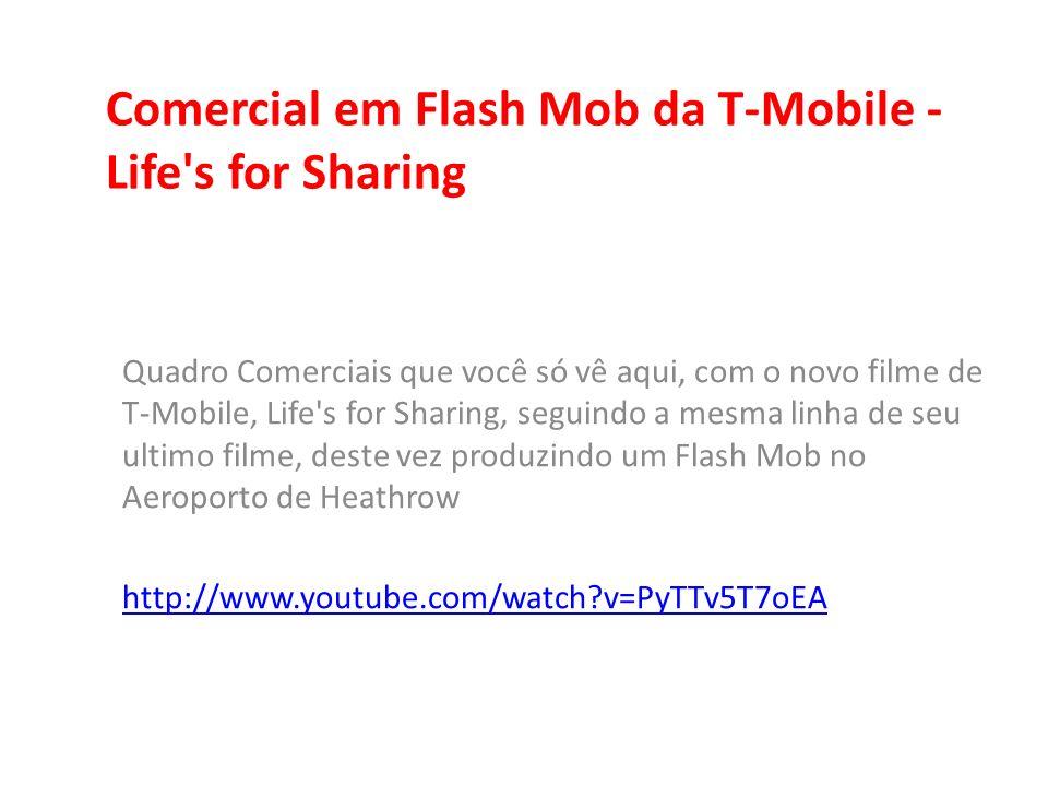 Comercial em Flash Mob da T-Mobile - Life's for Sharing Quadro Comerciais que você só vê aqui, com o novo filme de T-Mobile, Life's for Sharing, segui