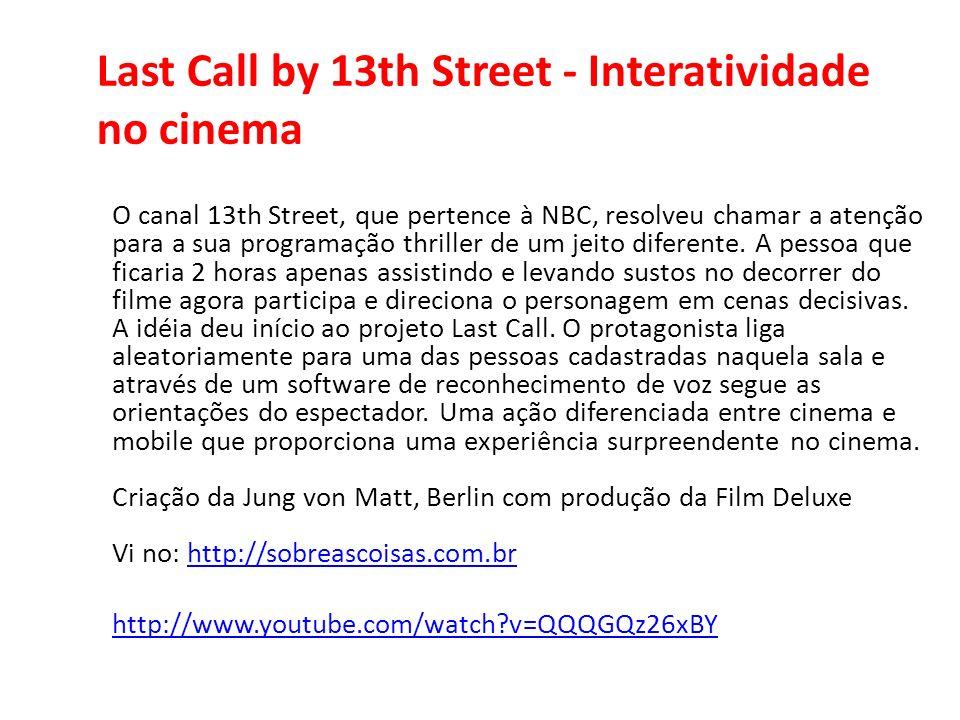 Last Call by 13th Street - Interatividade no cinema O canal 13th Street, que pertence à NBC, resolveu chamar a atenção para a sua programação thriller