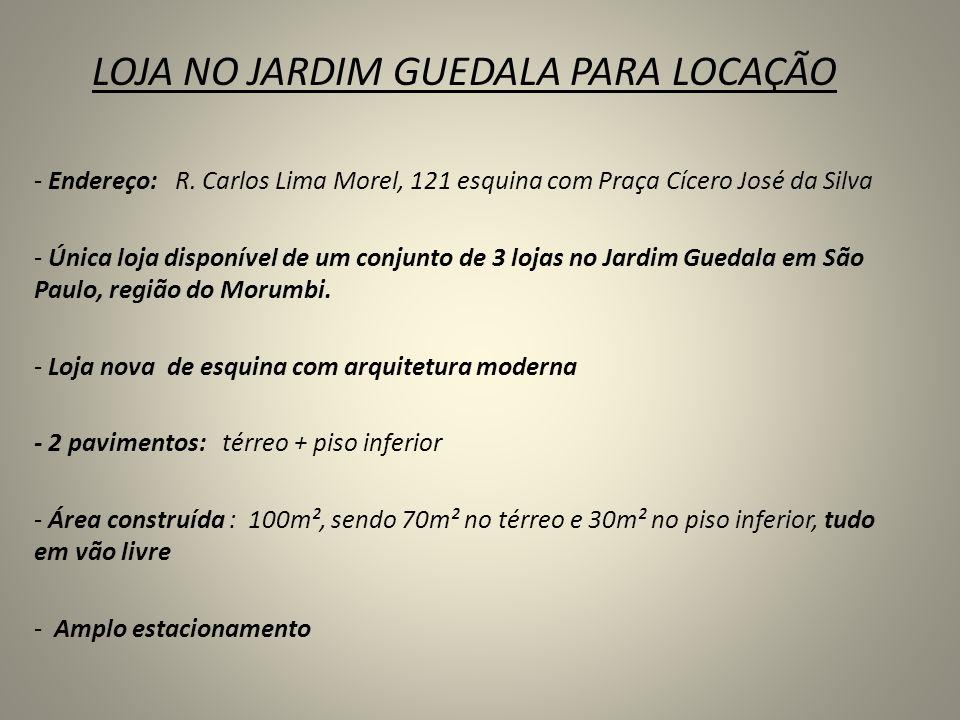 LOJA NO JARDIM GUEDALA PARA LOCAÇÃO - Endereço: R. Carlos Lima Morel, 121 esquina com Praça Cícero José da Silva - Única loja disponível de um conjunt
