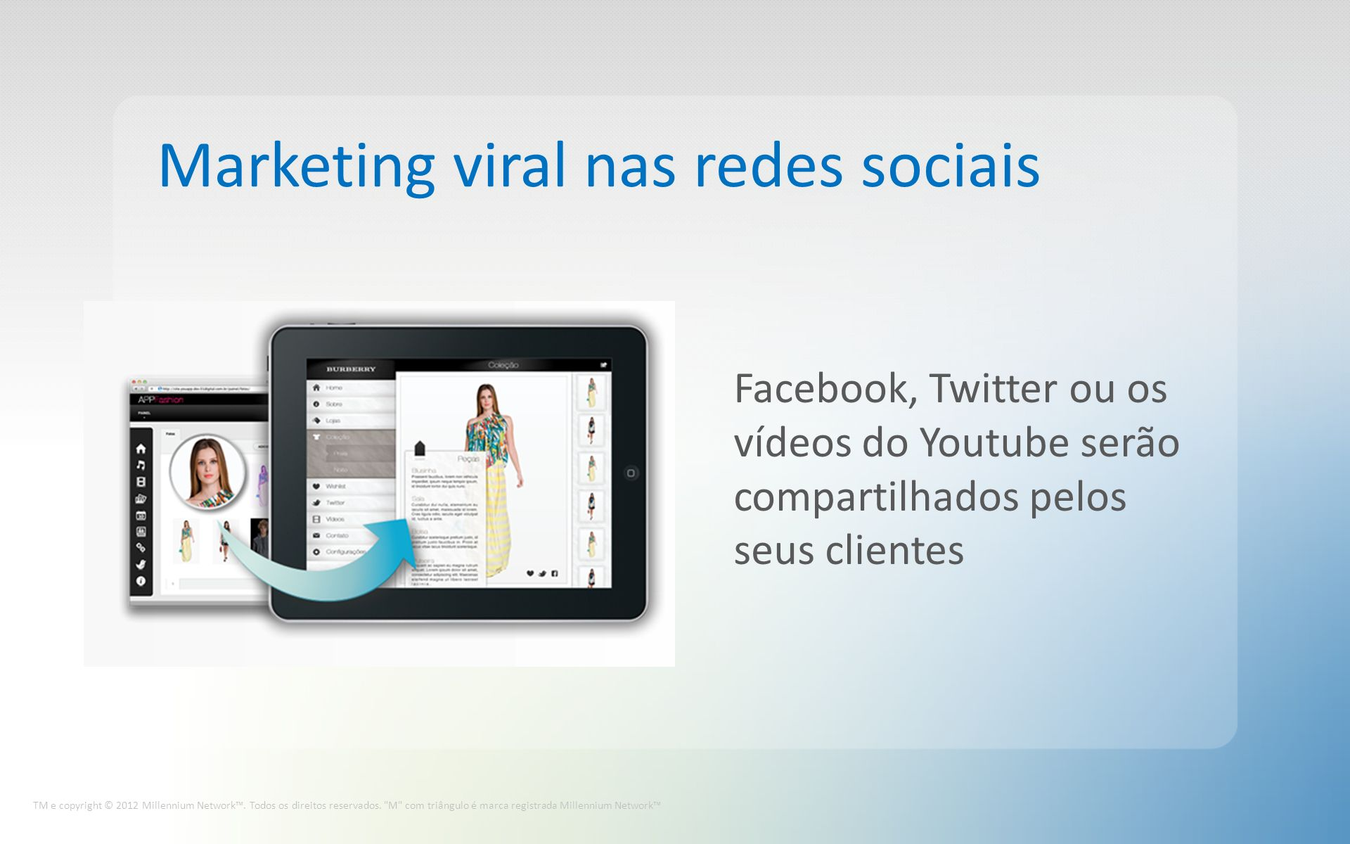 Marketing viral nas redes sociais TM e copyright © 2012 Millennium Network.