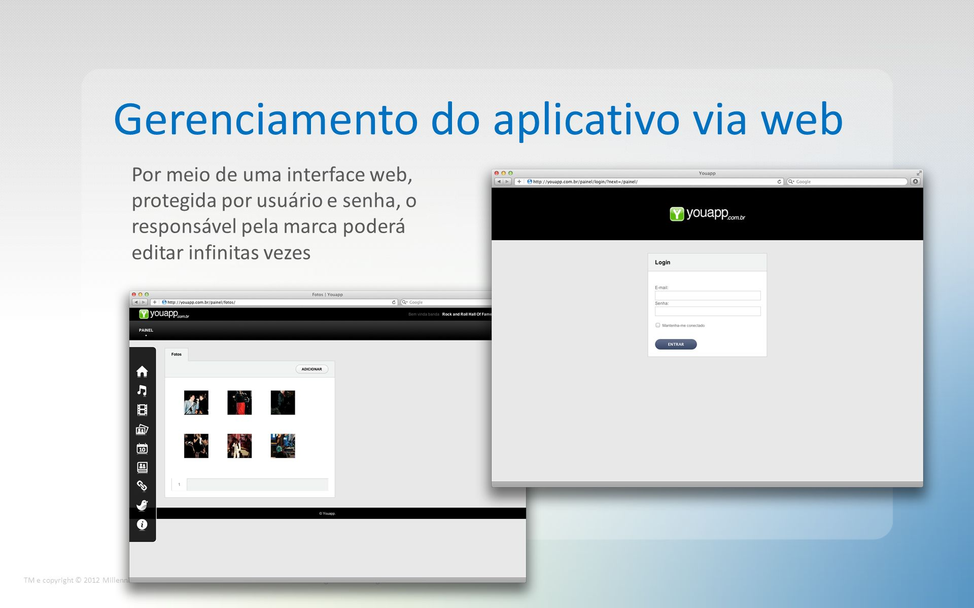 Gerenciamento do aplicativo via web TM e copyright © 2012 Millennium Network.