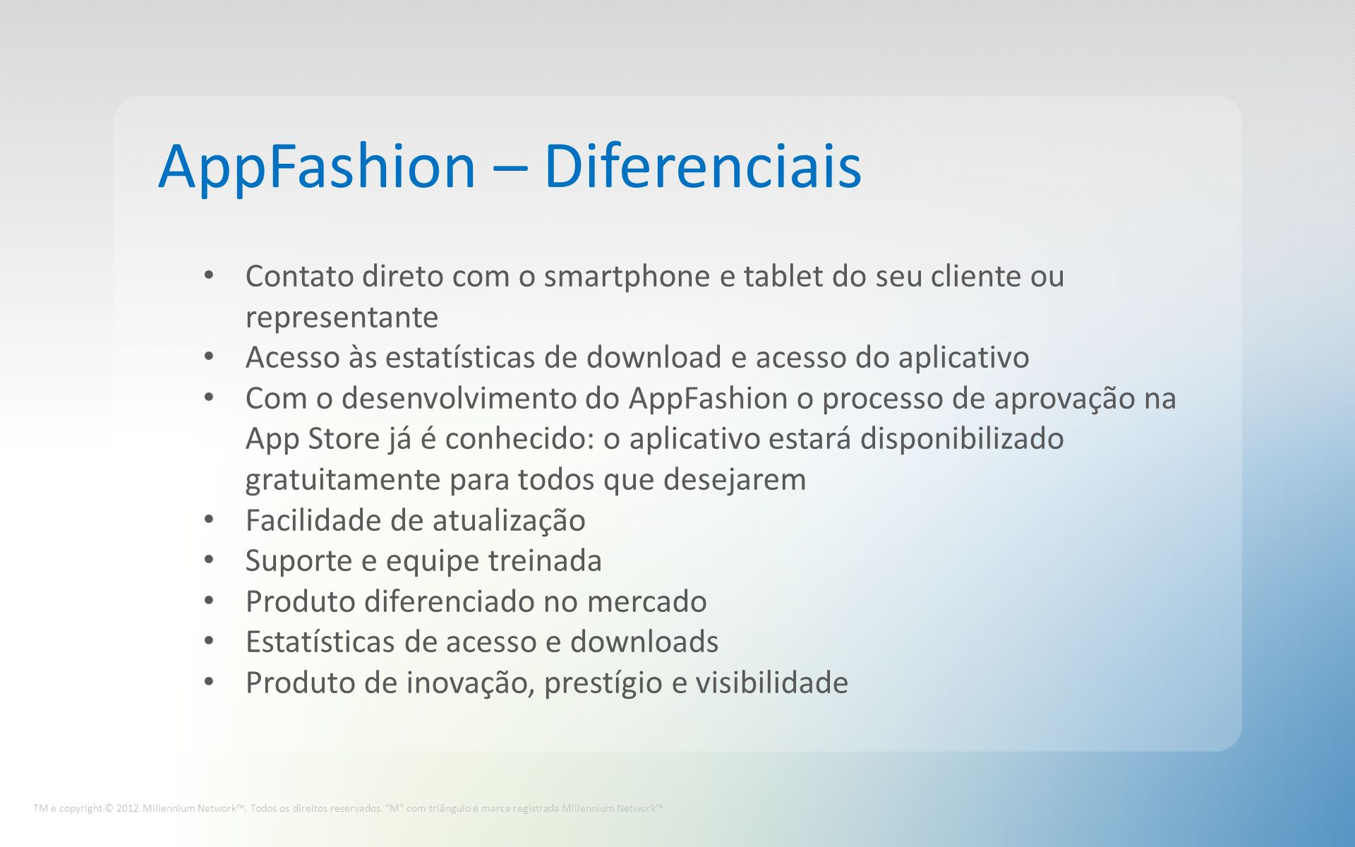 AppFashion – Diferenciais TM e copyright © 2012 Millennium Network.
