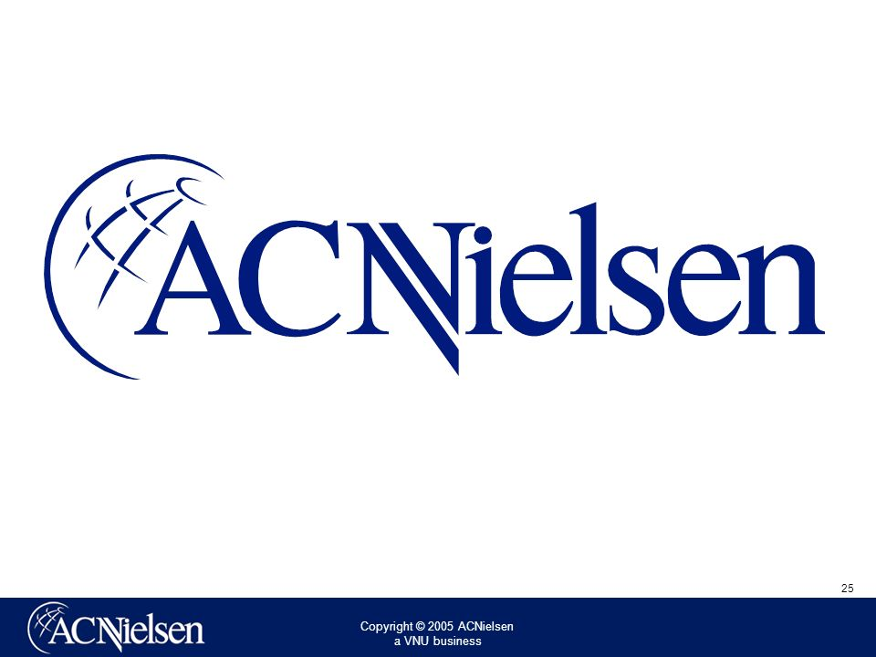 Copyright © 2005 ACNielsen a VNU business 25