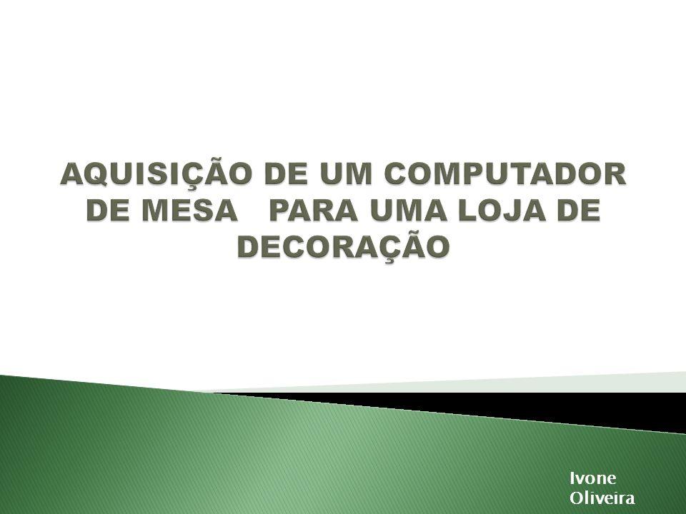 Dispositivos e periféricos Ivone Oliveira