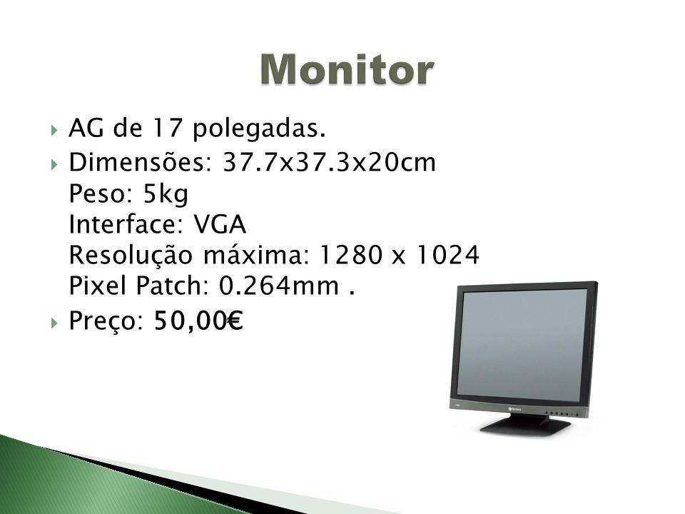 AG de 17 polegadas. Dimensões: 37.7x37.3x20cm Peso: 5kg Interface: VGA Resolução máxima: 1280 x 1024 Pixel Patch: 0.264mm. Preço: 50,00
