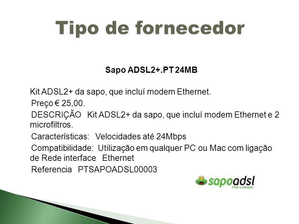 Sapo ADSL2+.PT 24MB Kit ADSL2+ da sapo, que incluí modem Ethernet. Preço 25,00. DESCRIÇÃO Kit ADSL2+ da sapo, que incluí modem Ethernet e 2 microfiltr