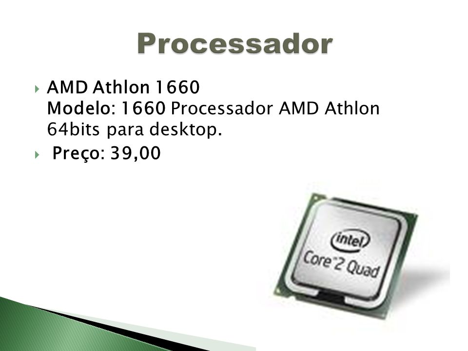 AMD Athlon 1660 Modelo: 1660 Processador AMD Athlon 64bits para desktop. Preço: 39,00