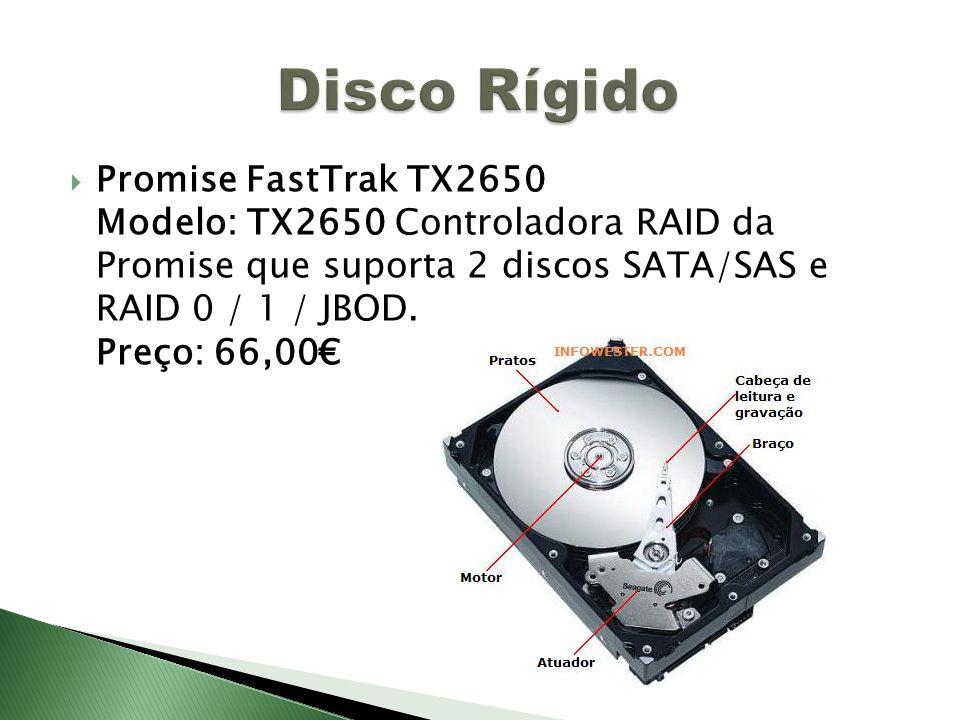 Promise FastTrak TX2650 Modelo: TX2650 Controladora RAID da Promise que suporta 2 discos SATA/SAS e RAID 0 / 1 / JBOD. Preço: 66,00