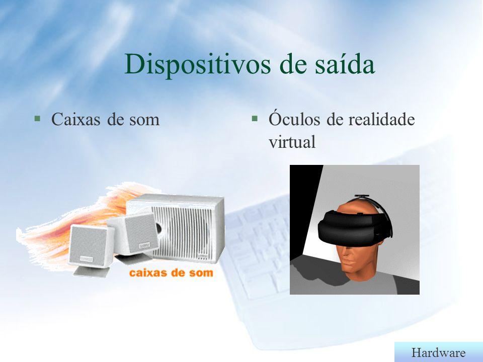 Hardware §Impressora l Matricial, Jato de Tinta, Laser, Sublimação, Fusão Térmica, Cera Líquida Dispositivos de saída