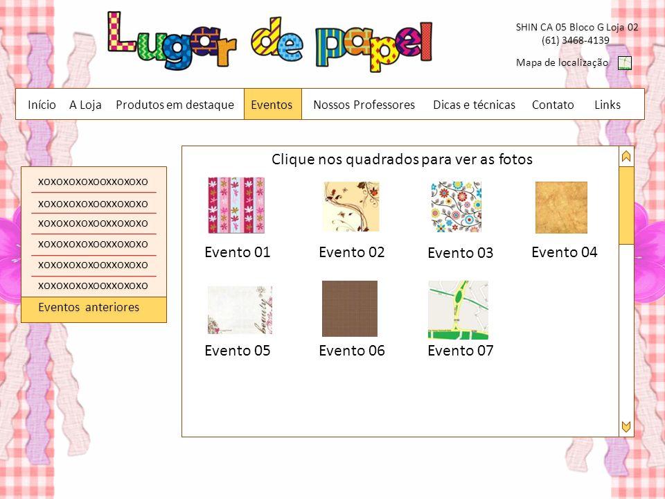 Contato SHIN CA 05 Bloco G Loja 02 (61) 3468-4139 (61) 3468-4139 Mapa de localização Nossos Professores Produtos em destaque Início Dicas e técnicas A Loja Links xoxoxoxoxooxxoxoxo xoxoxoxoxooxxoxoxo xoxoxoxoxooxxoxoxo xoxoxoxoxooxxoxoxo xoxoxoxoxooxxoxoxo Evento 01 xoxoxoxoxooxxoxoxo Eventos Eventos anteriores Evento 02 Evento 05 Evento 03 Evento 04 Evento 06Evento 07 Clique nos quadrados para ver as fotos