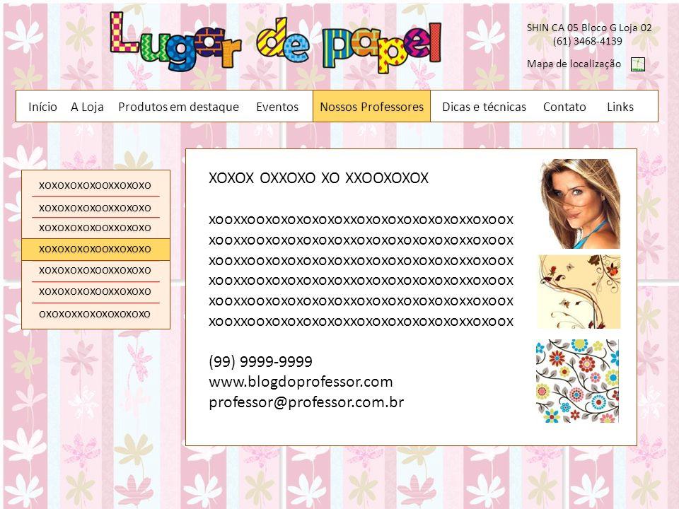 Contato SHIN CA 05 Bloco G Loja 02 (61) 3468-4139 (61) 3468-4139 Mapa de localização Produtos em destaque Início Dicas e técnicas A Loja Links xoxoxoxoxooxxoxoxo xoxoxoxoxooxxoxoxo xoxoxoxoxooxxoxoxo xoxoxoxoxooxxoxoxo xoxoxoxoxooxxoxoxo oxoxoxxoxoxoxoxoxo XOXOX OXXOXO XO XXOOXOXOX xooxxooxoxoxoxoxoxxoxoxoxoxoxoxoxxoxoox xooxxooxoxoxoxoxoxxoxoxoxoxoxoxoxxoxoox xooxxooxoxoxoxoxoxxoxoxoxoxoxoxoxxoxoox (99) 9999-9999 www.blogdoprofessor.com professor@professor.com.br xoxoxoxoxooxxoxoxo Eventos Nossos Professores