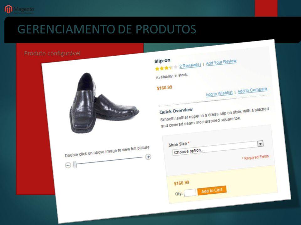 GERENCIAMENTO DE PRODUTOS Produto configurável