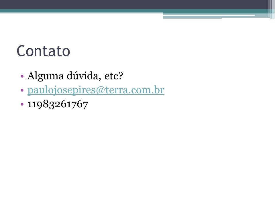 Contato Alguma dúvida, etc paulojosepires@terra.com.br 11983261767