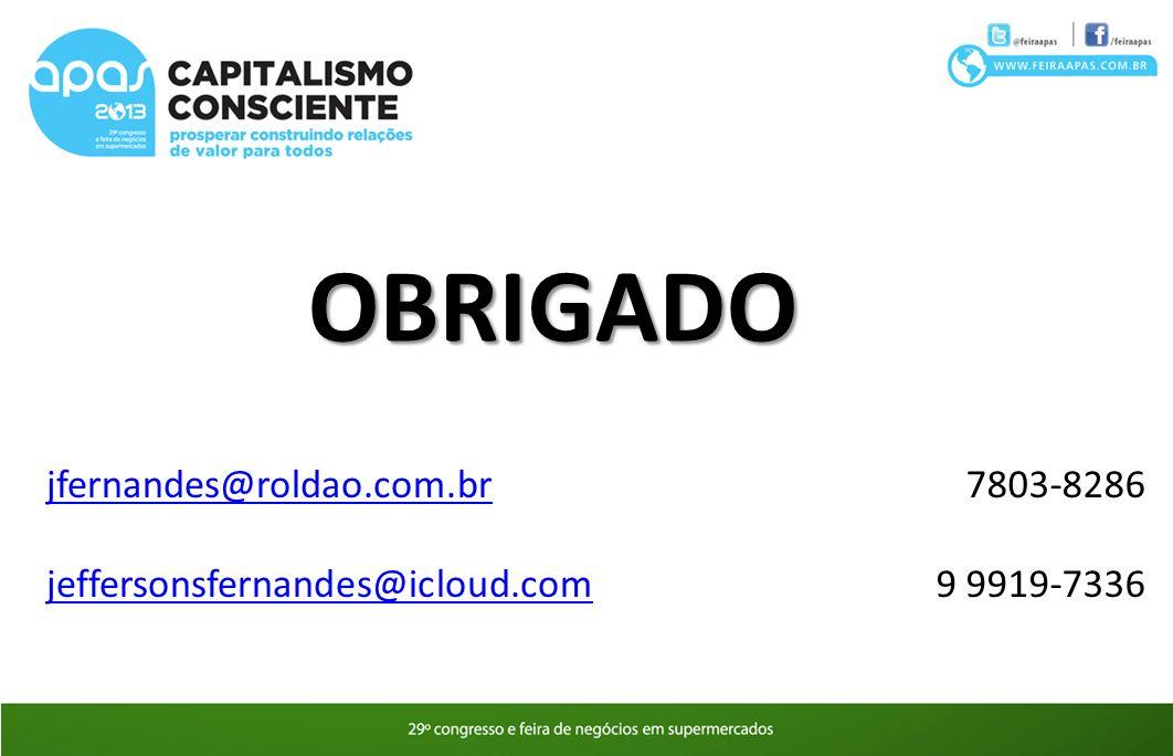 OBRIGADO jfernandes@roldao.com.br jeffersonsfernandes@icloud.com 7803-8286 9 9919-7336