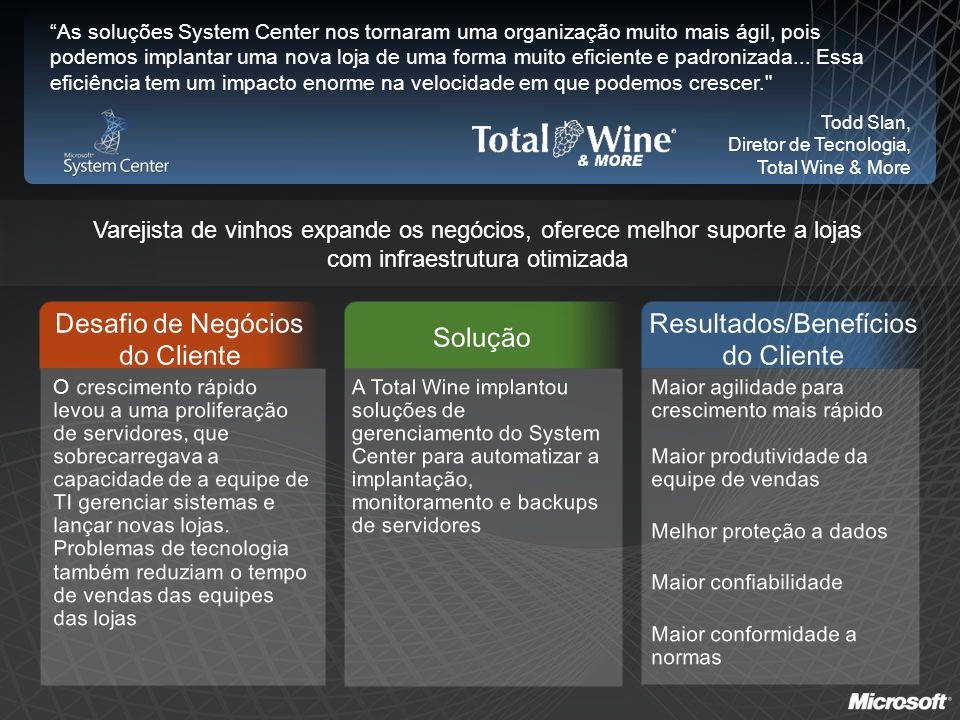 Varejista de vinhos expande os negócios, oferece melhor suporte a lojas com infraestrutura otimizada As soluções System Center nos tornaram uma organi
