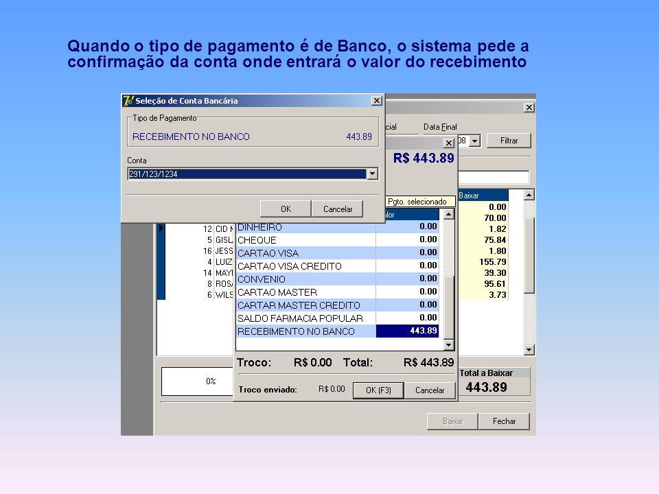 Quando o tipo de pagamento é de Banco, o sistema pede a confirmação da conta onde entrará o valor do recebimento