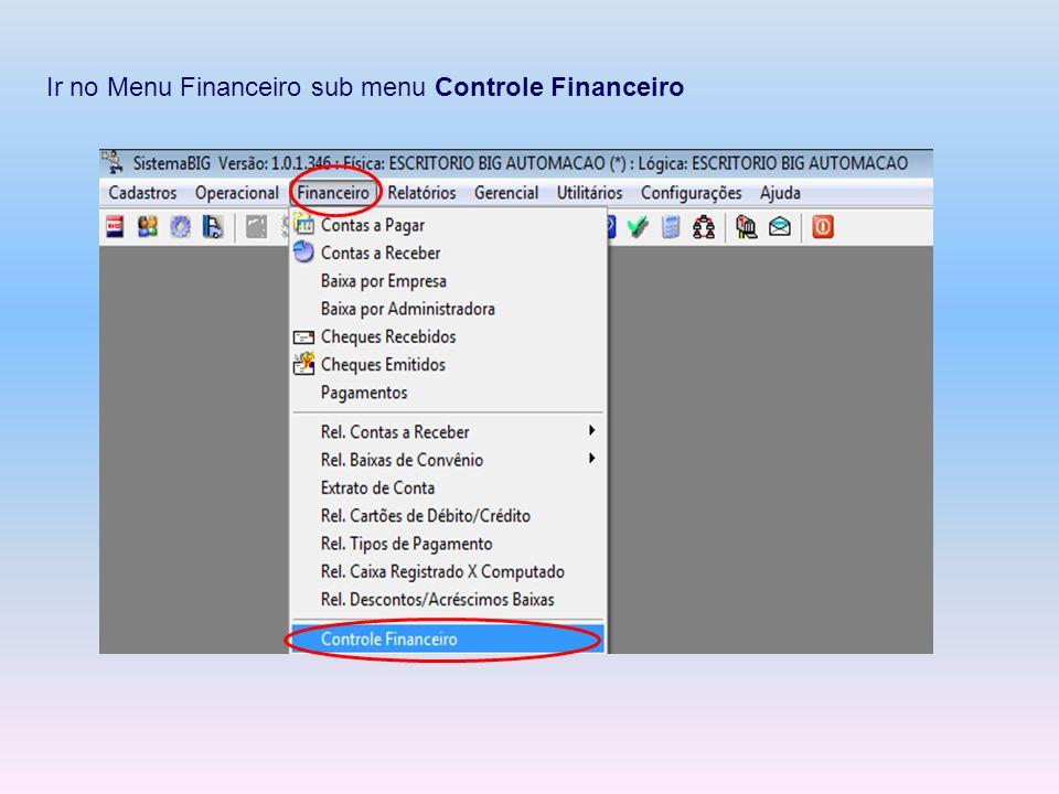 Ir no Menu Financeiro sub menu Controle Financeiro