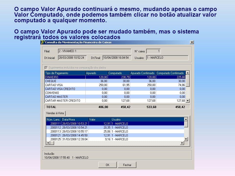 O campo Valor Apurado continuará o mesmo, mudando apenas o campo Valor Computado, onde podemos também clicar no botão atualizar valor computado a qual