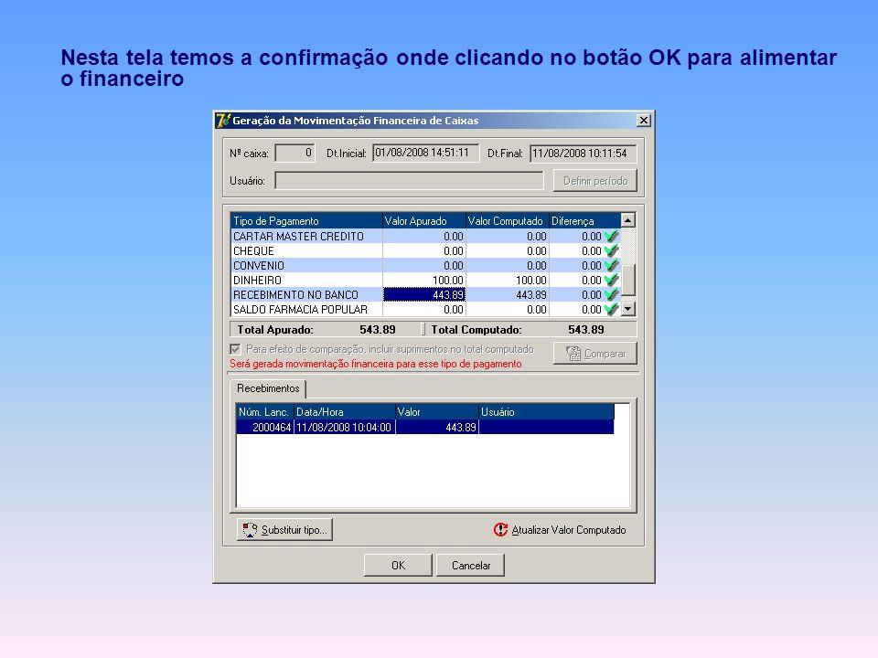 Nesta tela temos a confirmação onde clicando no botão OK para alimentar o financeiro