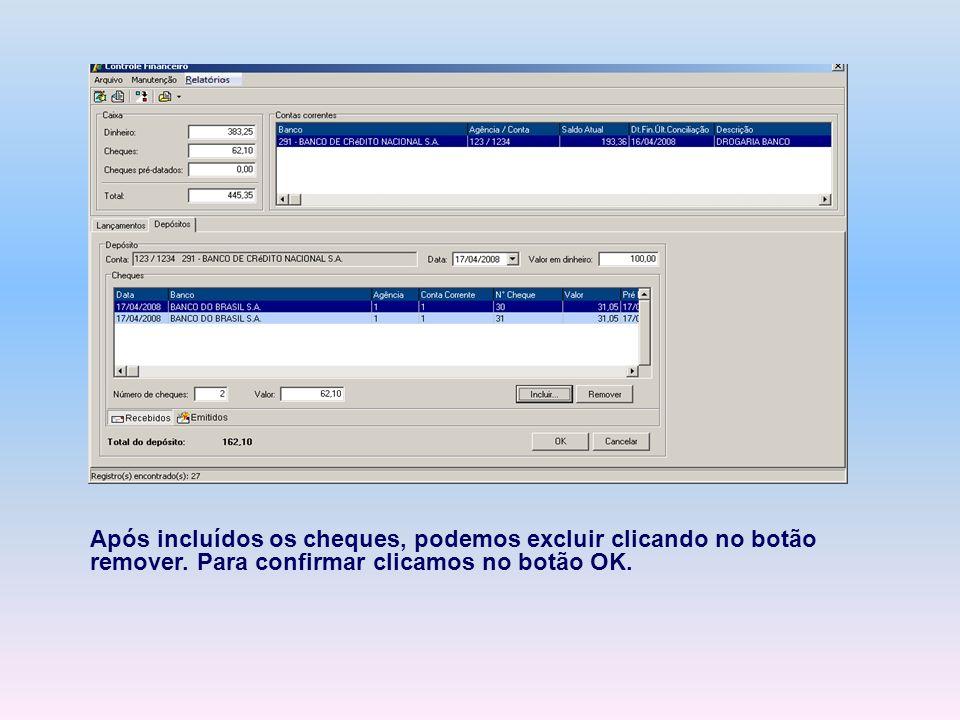 Após incluídos os cheques, podemos excluir clicando no botão remover. Para confirmar clicamos no botão OK.