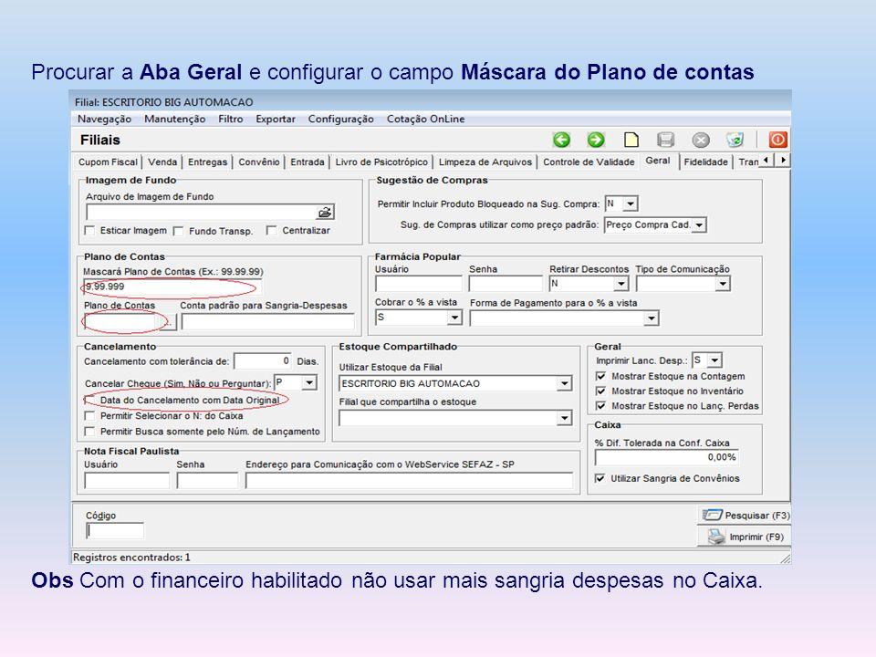 Na parte Descontos Recebíveis, configurar no campo Taxas/Tarifas - a conta referente aos descontos pagos nas antecipações de cartões ou cheques.