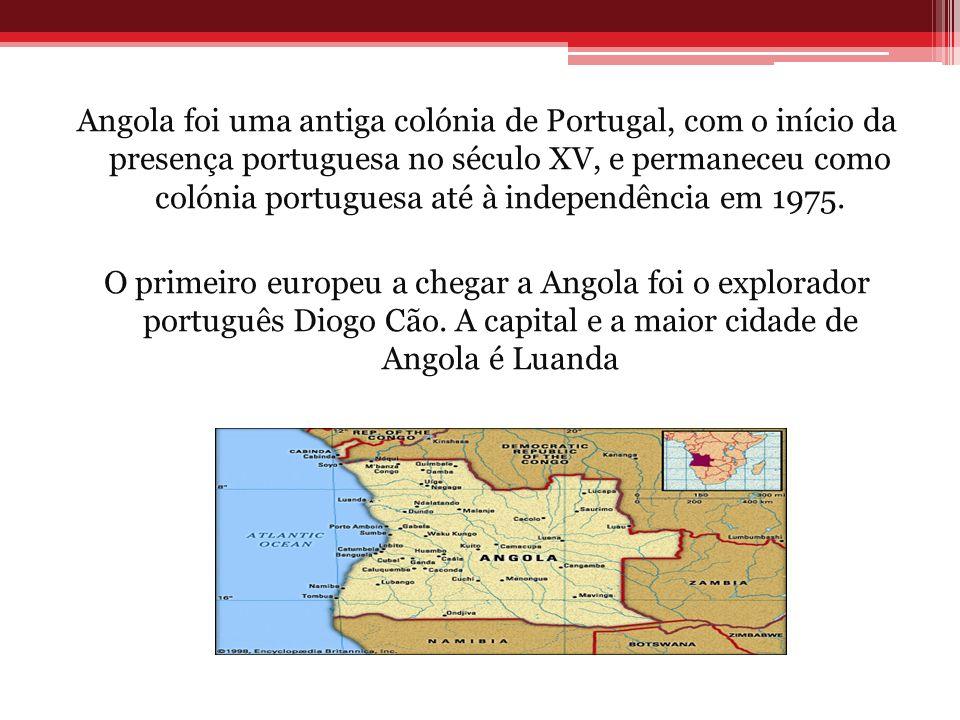 Angola foi uma antiga colónia de Portugal, com o início da presença portuguesa no século XV, e permaneceu como colónia portuguesa até à independência