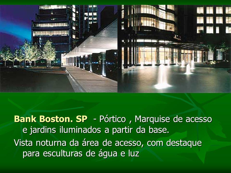 Bank Boston.SP - Pórtico, Marquise de acesso e jardins iluminados a partir da base.