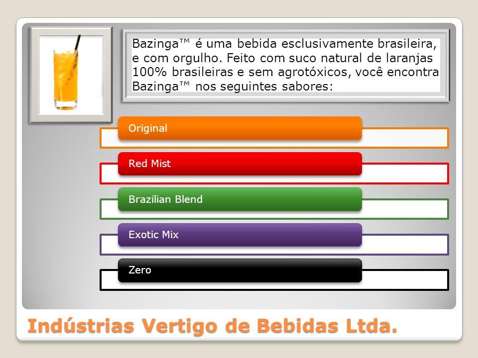 Indústrias Vertigo de Bebidas Ltda. Bazinga é uma bebida esclusivamente brasileira, e com orgulho. Feito com suco natural de laranjas 100% brasileiras