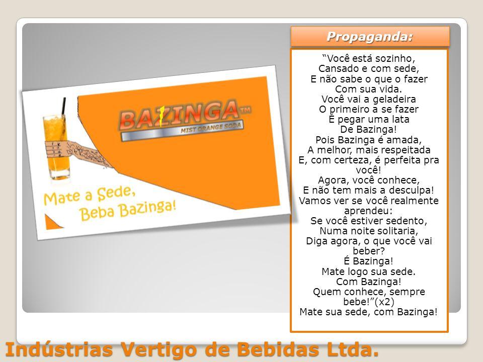 Indústrias Vertigo de Bebidas Ltda.Bazinga é uma bebida esclusivamente brasileira, e com orgulho.