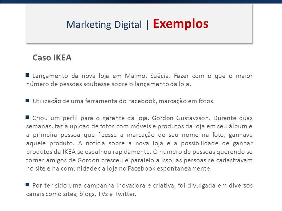 Marketing Digital | Exemplos Caso IKEA Lançamento da nova loja em Malmo, Suécia. Fazer com o que o maior número de pessoas soubesse sobre o lançamento
