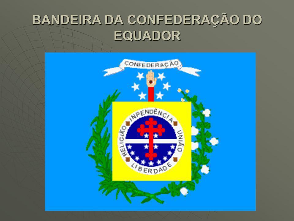 BANDEIRA DA CONFEDERAÇÃO DO EQUADOR