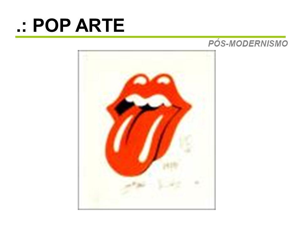 .: POP ARTE PÓS-MODERNISMO