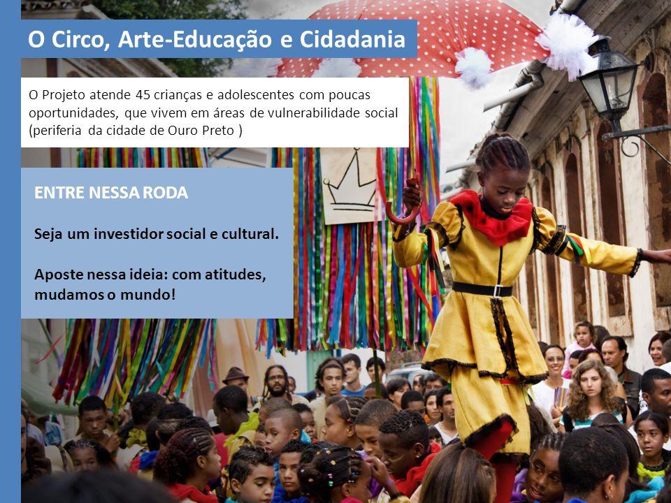 O Projeto atende 45 crianças e adolescentes com poucas oportunidades, que vivem em áreas de vulnerabilidade social (periferia da cidade de Ouro Preto