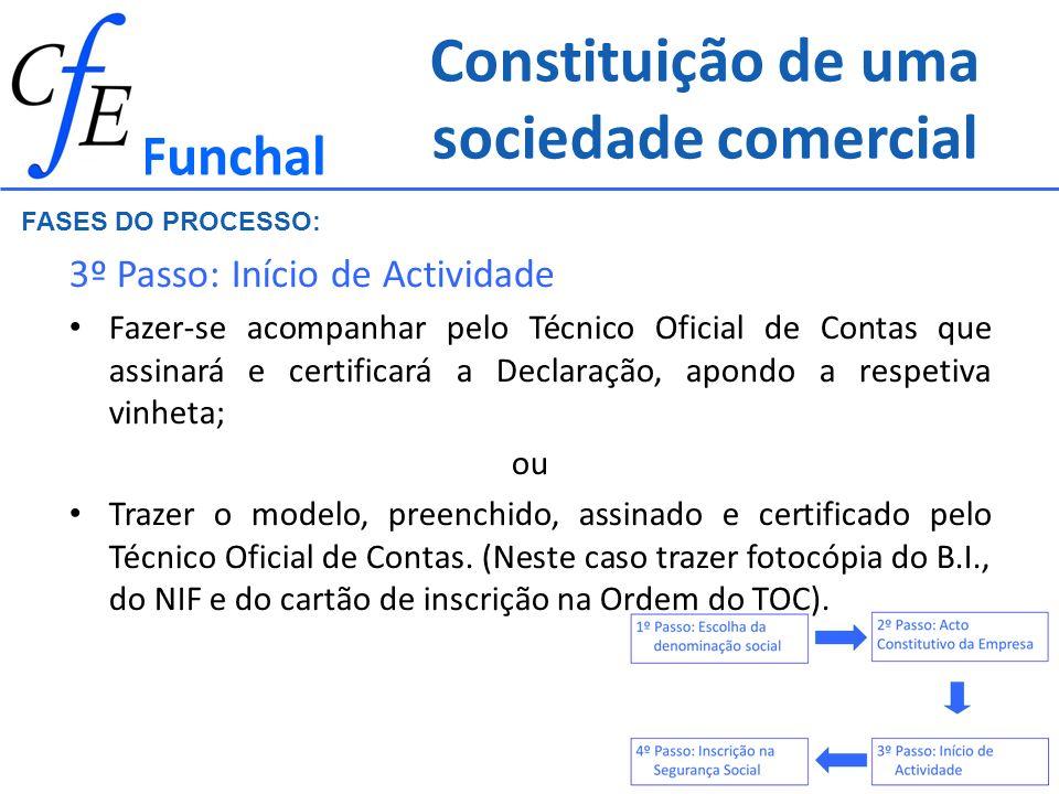 Constituição de uma sociedade comercial 3º Passo: Início de Actividade Fazer-se acompanhar pelo Técnico Oficial de Contas que assinará e certificará a
