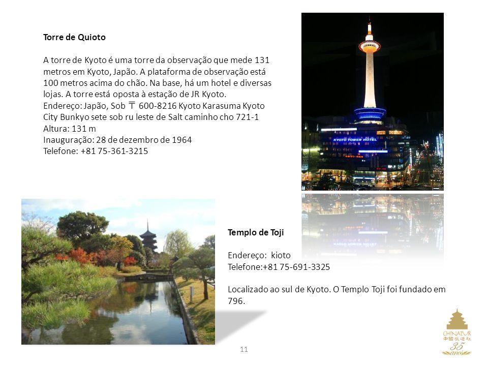 Torre de Quioto A torre de Kyoto é uma torre da observação que mede 131 metros em Kyoto, Japão. A plataforma de observação está 100 metros acima do ch