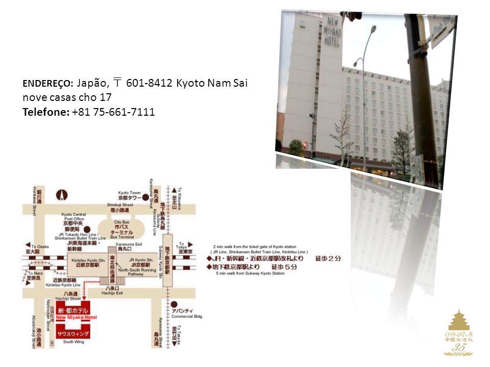 ENDEREÇO: Japão, 601-8412 Kyoto Nam Sai nove casas cho 17 Telefone: +81 75-661-7111 2