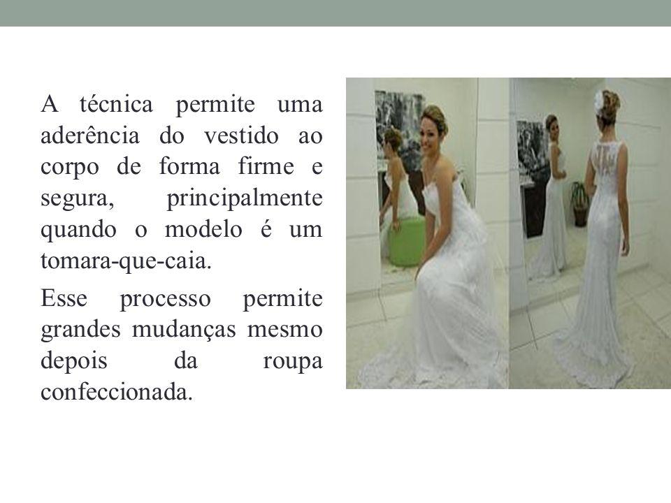 A técnica permite uma aderência do vestido ao corpo de forma firme e segura, principalmente quando o modelo é um tomara-que-caia. Esse processo permit